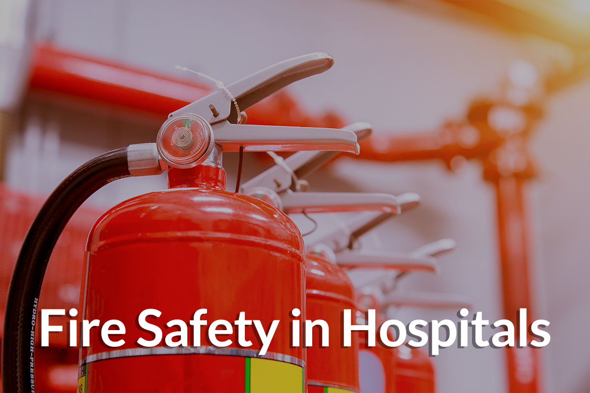 Fire and Life Safety of Hospitals
